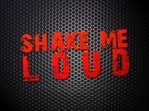 Shake Me Loud, le retour